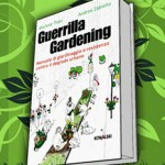 Guerrilla Gardening: Manuale di giardinaggio e resistenza contro il degrado urbano.