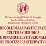 <b>Le regole della Partecipazione: </b>cultura giuridica e dinamiche istituzionali dei processi partecipativi. Due giorni di studio a Perugia
