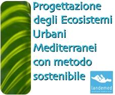 Progettazione degli Ecosistemi Urbani Mediterranei con metodo sostenibile