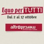 <b>Equopertutti! </b>La manifestazione di Altromercato dal 2 al 17 ottobre 2010 in varie piazze d'Italia
