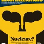<b>Nucleare? </b>A pochi giorni dal referendum il nuovo numero di Internazionale sul futuro energetico del Pianeta