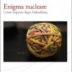 <b>Enigma nucleare. </b><br />100 domande e 100 risposte sul dilemma del nucleare.