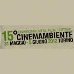 <b>CinemAmbiente 2012</b> dal 31 Maggio al 5 Giugno a Torino la <b>15^edizione del festival cinematografico a tematica ambientale</b>