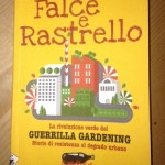 <b>Falce e Rastrello.</b> La rivoluzione verde del Guerrilla Gardening raccontata in un libro di Stampa Alternativa
