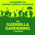 <b>Seconda Giornata Nazionale del Guerrilla Gardening. </b>Il 4 novembre 2012 in tutta Italia!