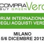 <b>CompraVerde. </b>A Milano l'edizione 2012 del Forum Internazionale degli Acquisti Verdi.