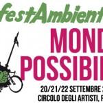 <b>FestAmbiente Mondi Possibili 2013</b>.<br /> Dal 20 al 22 settembre al Circolo degli Artisti di Roma