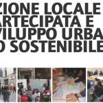 <b>Azione locale partecipata e sviluppo urbano sostenibile.</b> Ediz. 2014-2015 del corso di perfezionamento IUAV